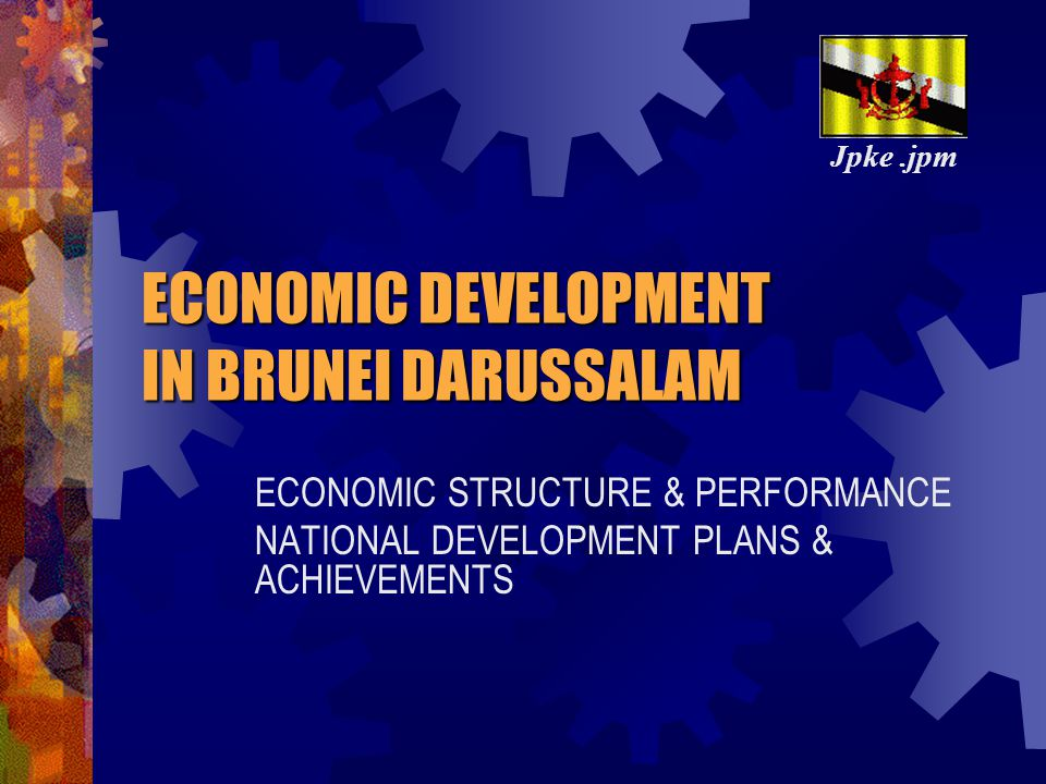 ECONOMIC DEVELOPMENT IN BRUNEI DARUSSALAM