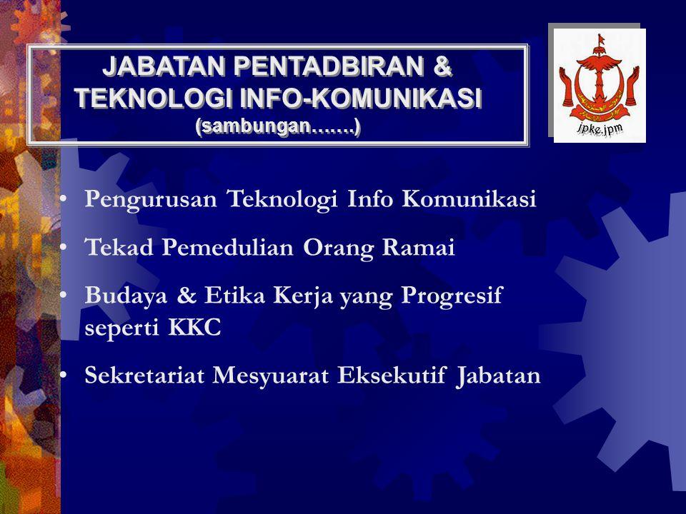 JABATAN PENTADBIRAN & TEKNOLOGI INFO-KOMUNIKASI (sambungan…….)