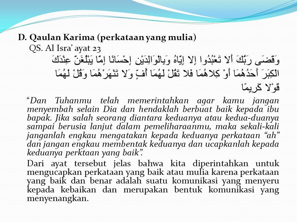D. Qaulan Karima (perkataan yang mulia)