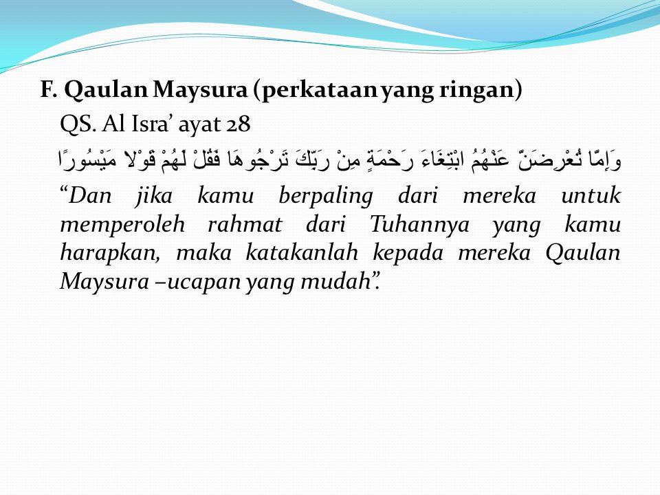 F. Qaulan Maysura (perkataan yang ringan)