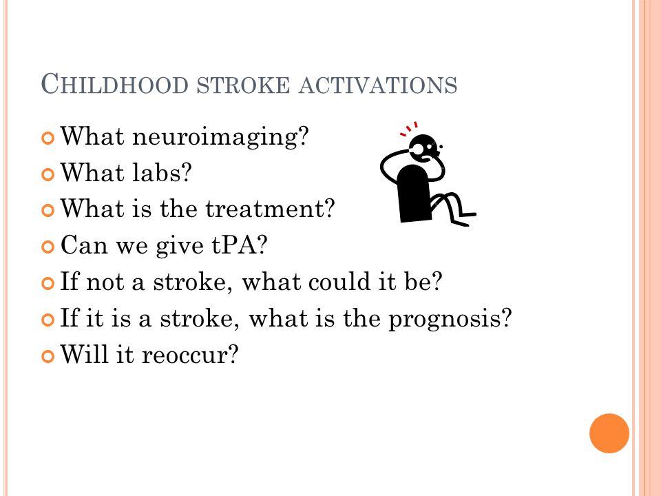 Childhood stroke activations