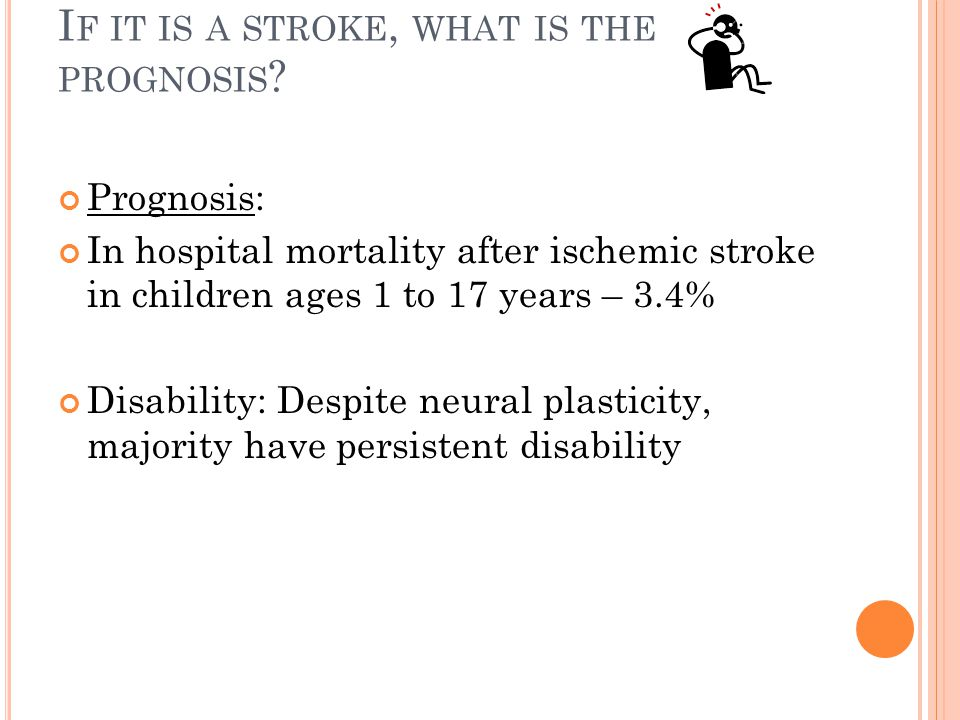 If it is a stroke, what is the prognosis