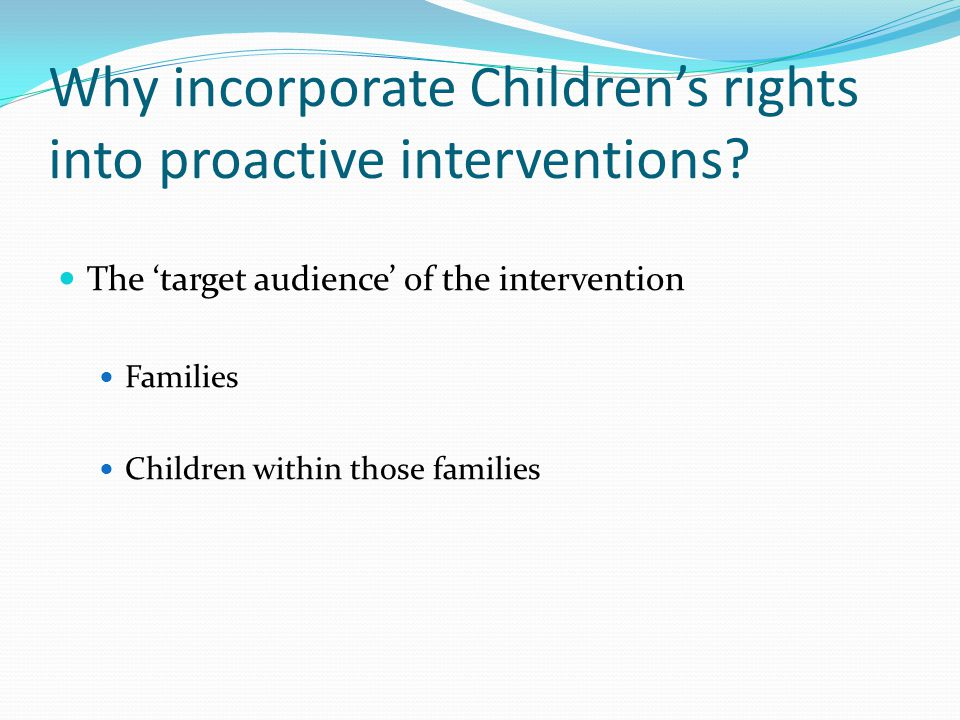 Why incorporate Children's rights into proactive interventions