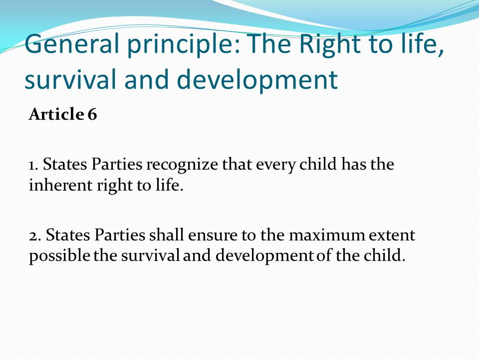 General principle: The Right to life, survival and development