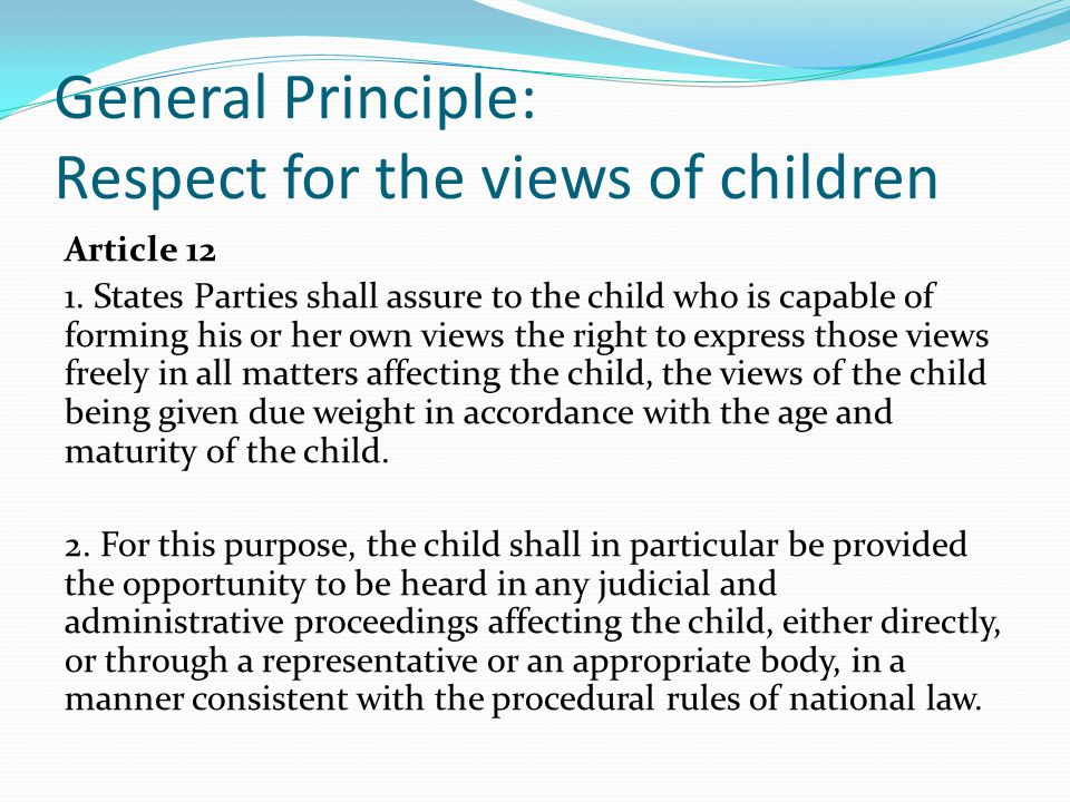 General Principle: Respect for the views of children