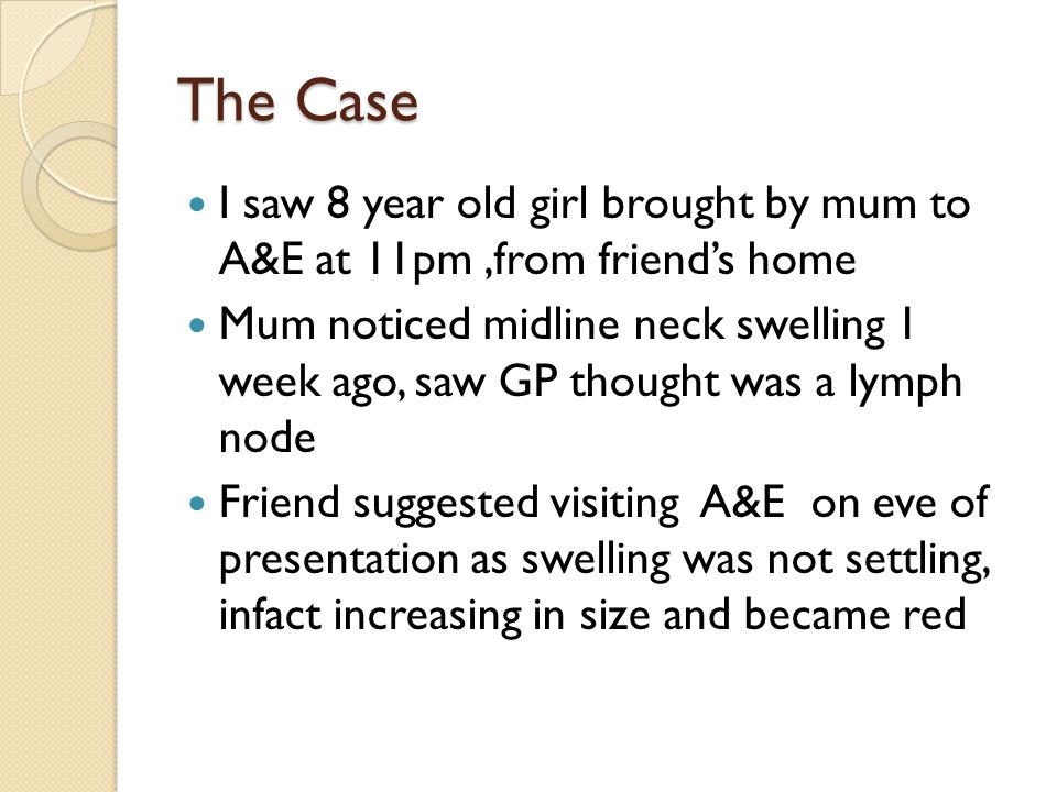 The Case I saw 8 year old girl brought by mum to A&E at 11pm ,from friend's home.