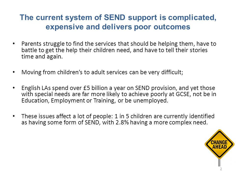 The current system of SEND support is complicated, expensive and delivers poor outcomes