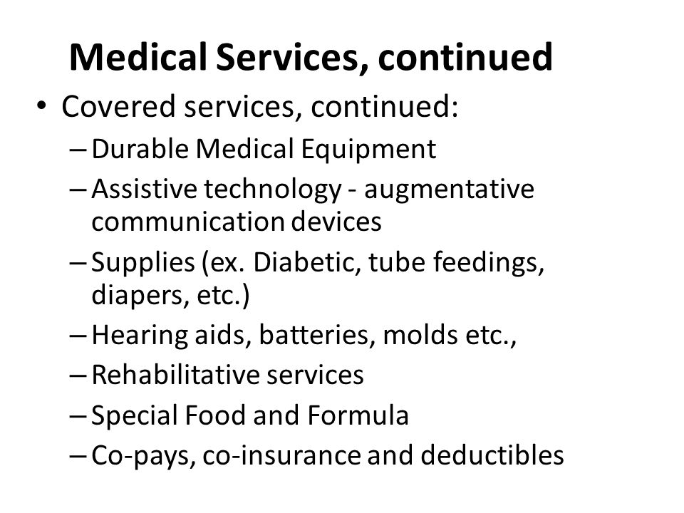 Medical Services, continued