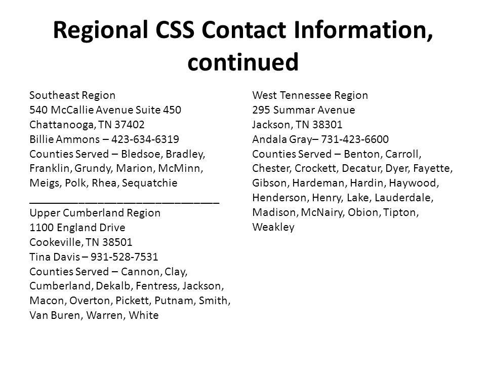 Regional CSS Contact Information, continued Southeast Region. 540 McCallie Avenue Suite 450. Chattanooga, TN 37402.