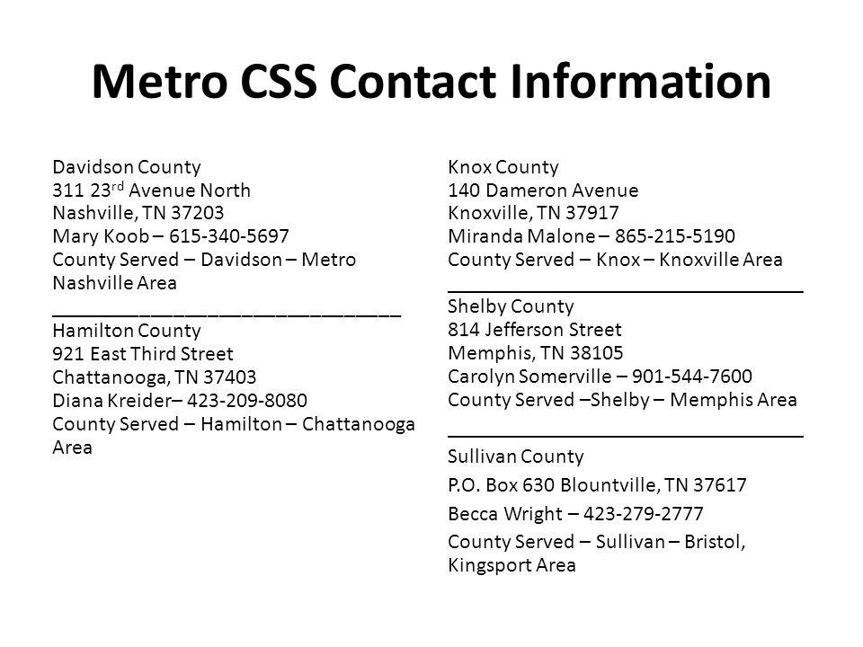 Metro CSS Contact Information Davidson County. 311 23rd Avenue North. Nashville, TN 37203. Mary Koob – 615-340-5697.