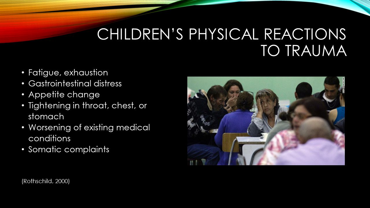 Children's physical reactions to trauma