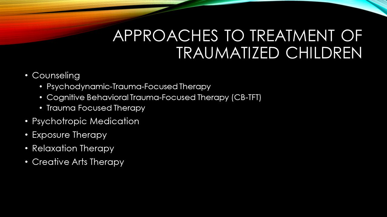 approaches to treatment of traumatized children