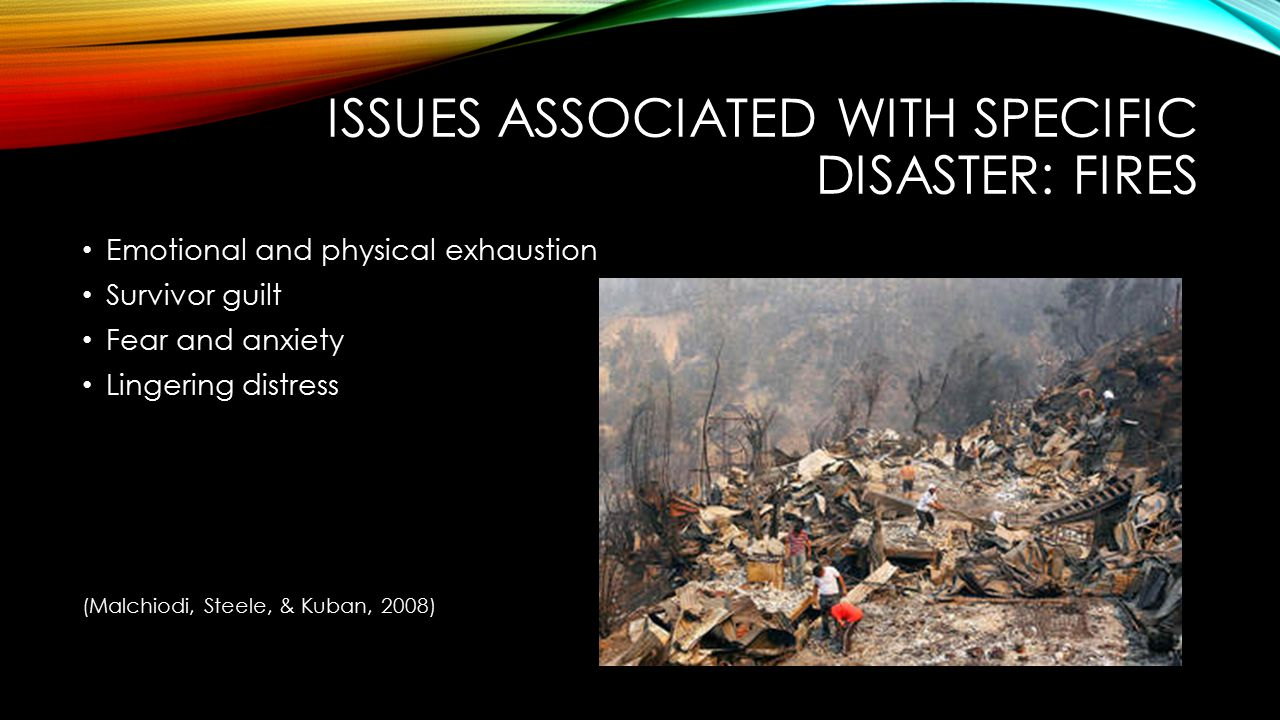Issues associated with specific disaster: fires