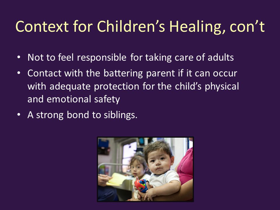 Context for Children's Healing, con't