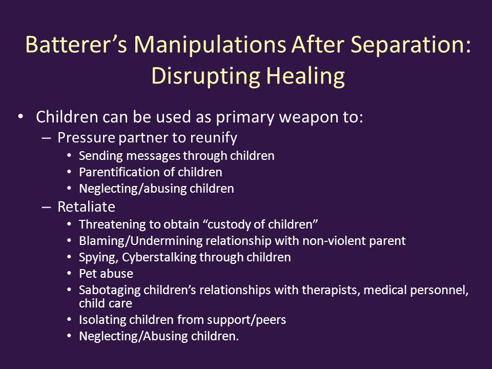 Batterer's Manipulations After Separation: Disrupting Healing