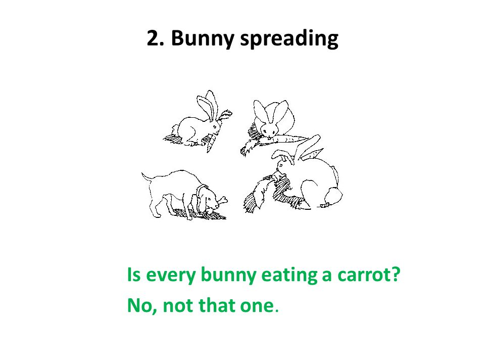 2. Bunny spreading Is every bunny eating a carrot No, not that one.