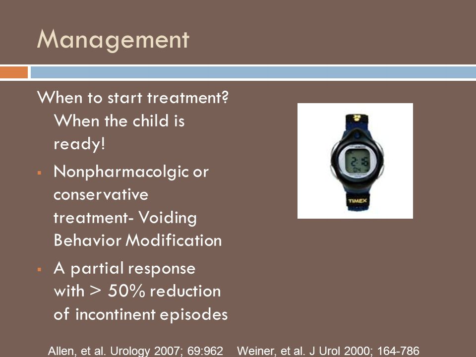 Management When to start treatment When the child is ready!