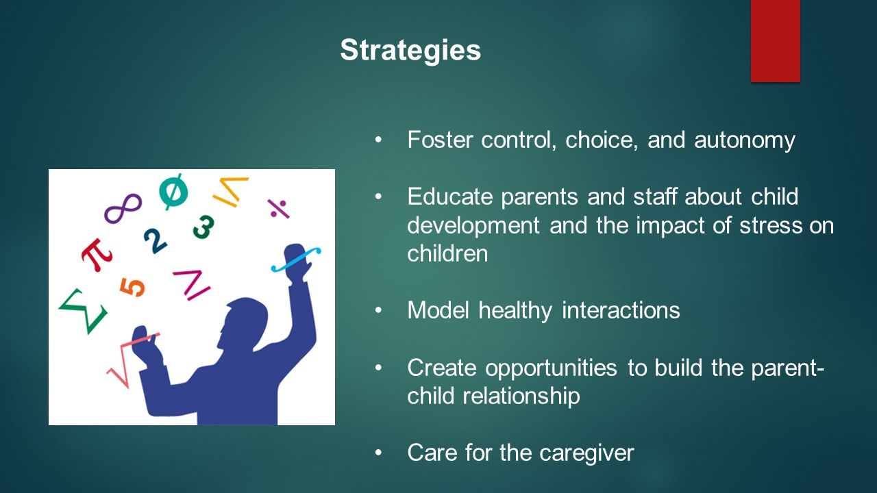 Strategies Foster control, choice, and autonomy