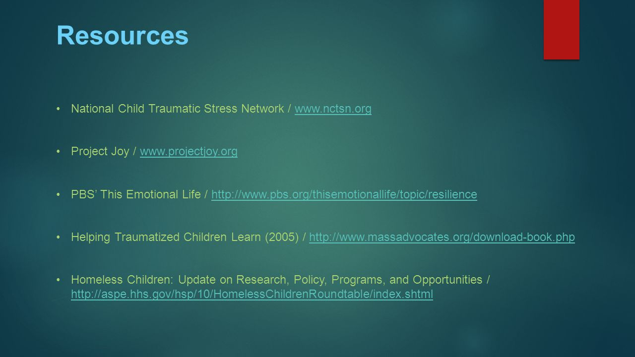 Resources National Child Traumatic Stress Network / www.nctsn.org