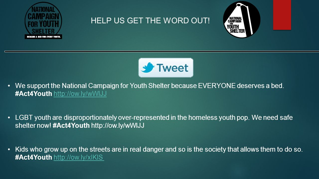 HELP US GET THE WORD OUT! We support the National Campaign for Youth Shelter because EVERYONE deserves a bed. #Act4Youth http://ow.ly/wWlJJ.