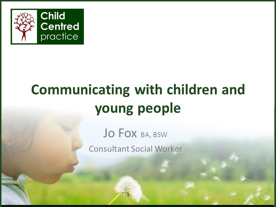 Communicating with children and young people
