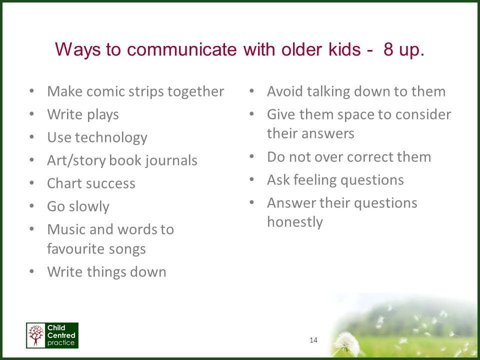 Ways to communicate with older kids - 8 up.