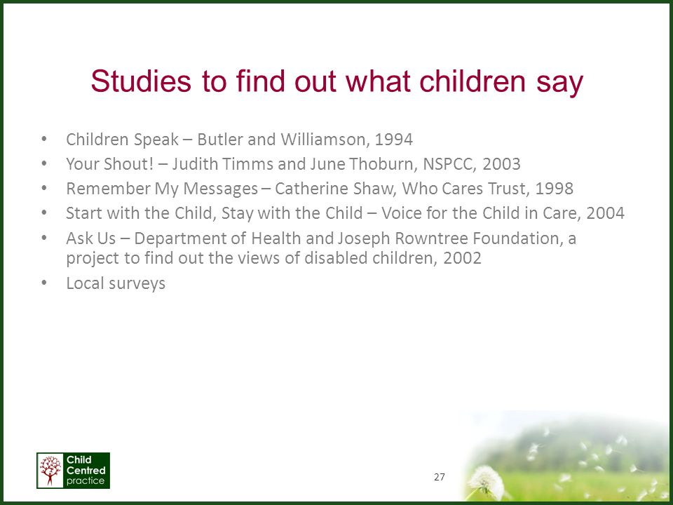 Studies to find out what children say