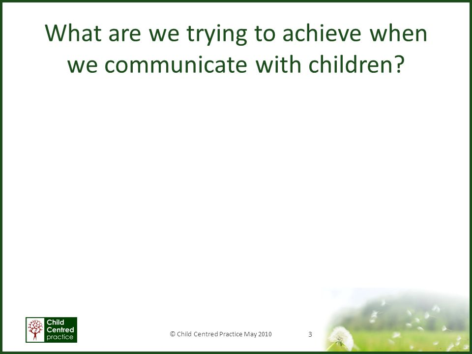 What are we trying to achieve when we communicate with children