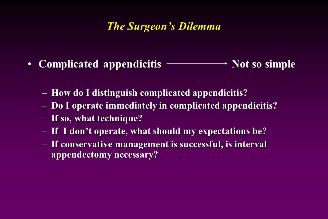 Complicated appendicitis Not so simple