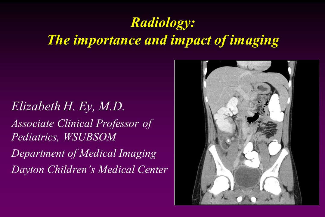 Radiology: The importance and impact of imaging