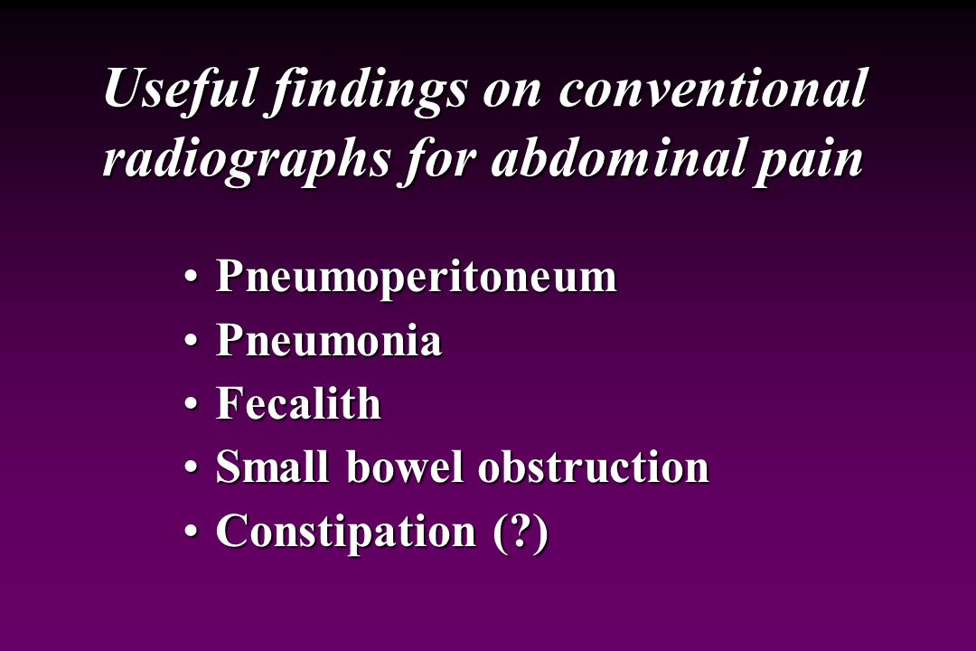 Useful findings on conventional radiographs for abdominal pain