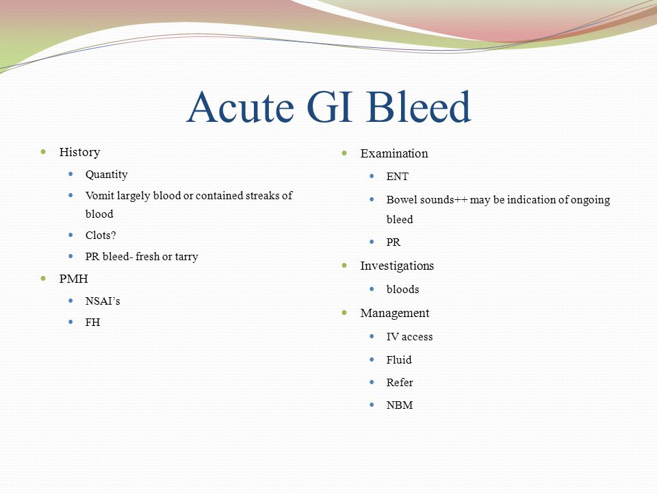 Acute GI Bleed History PMH Examination Investigations Management