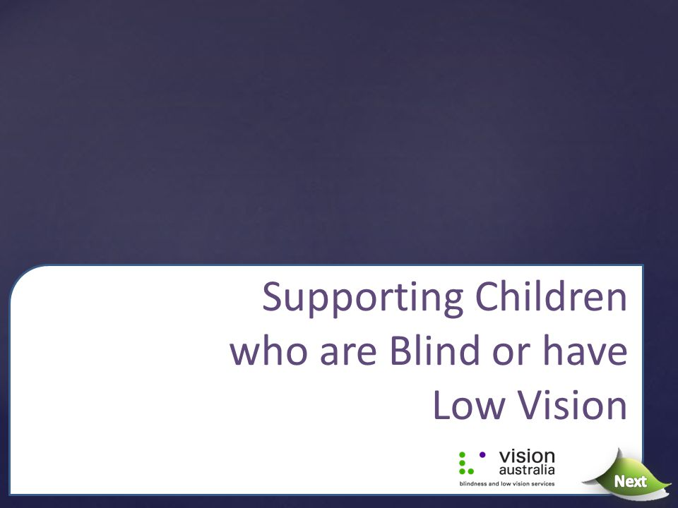 Supporting Children who are Blind or have Low Vision