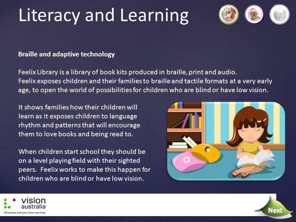 Literacy and Learning Next Braille and adaptive technology
