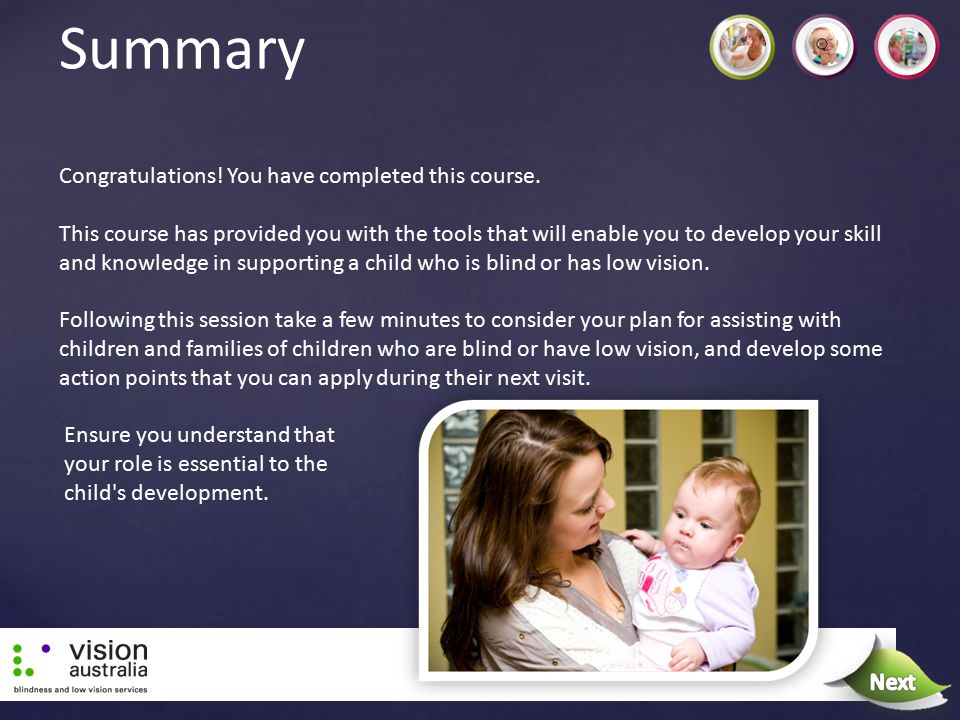 Summary Next Congratulations! You have completed this course.