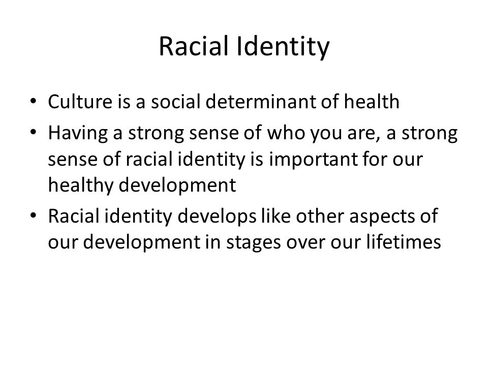 Racial Identity Culture is a social determinant of health