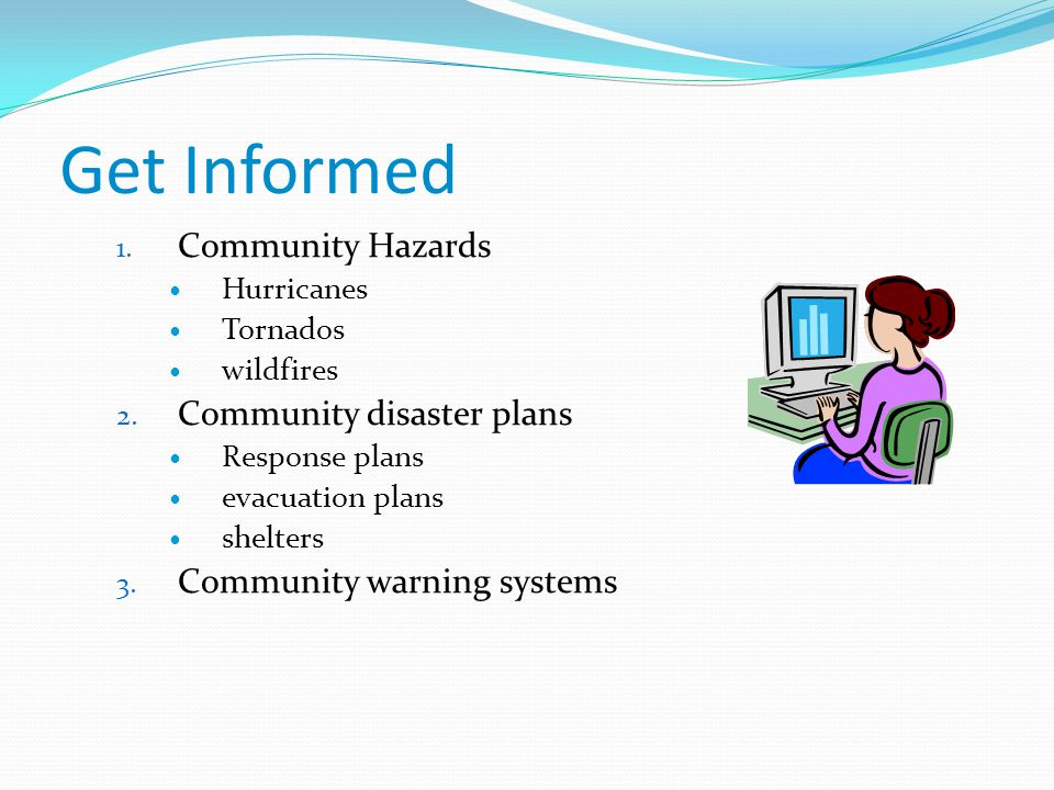 Get Informed Community Hazards Community disaster plans
