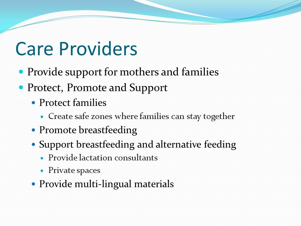 Care Providers Provide support for mothers and families