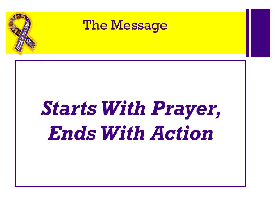 Starts With Prayer, Ends With Action