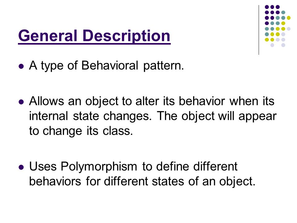 General Description A type of Behavioral pattern.