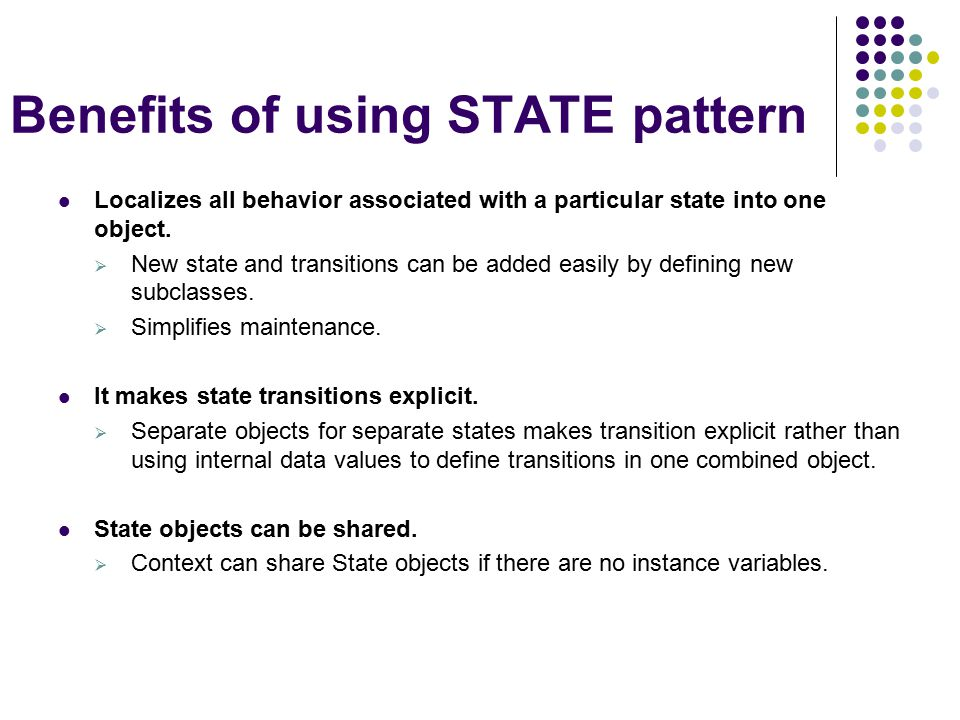 Benefits of using STATE pattern