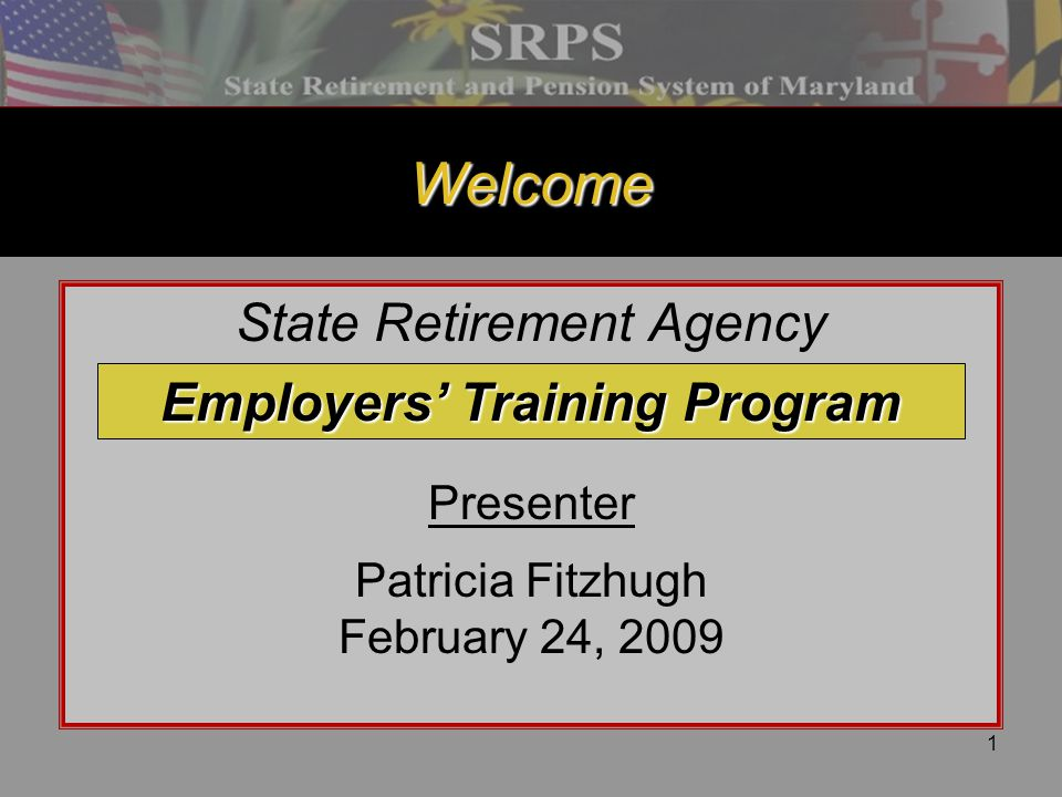 State Retirement Agency Presenter Patricia Fitzhugh February 24, 2009