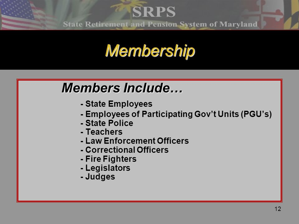 Membership Members Include… - State Employees