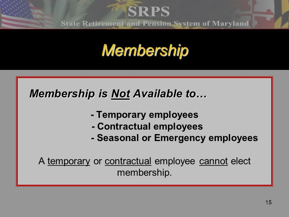 Membership Membership is Not Available to… - Temporary employees