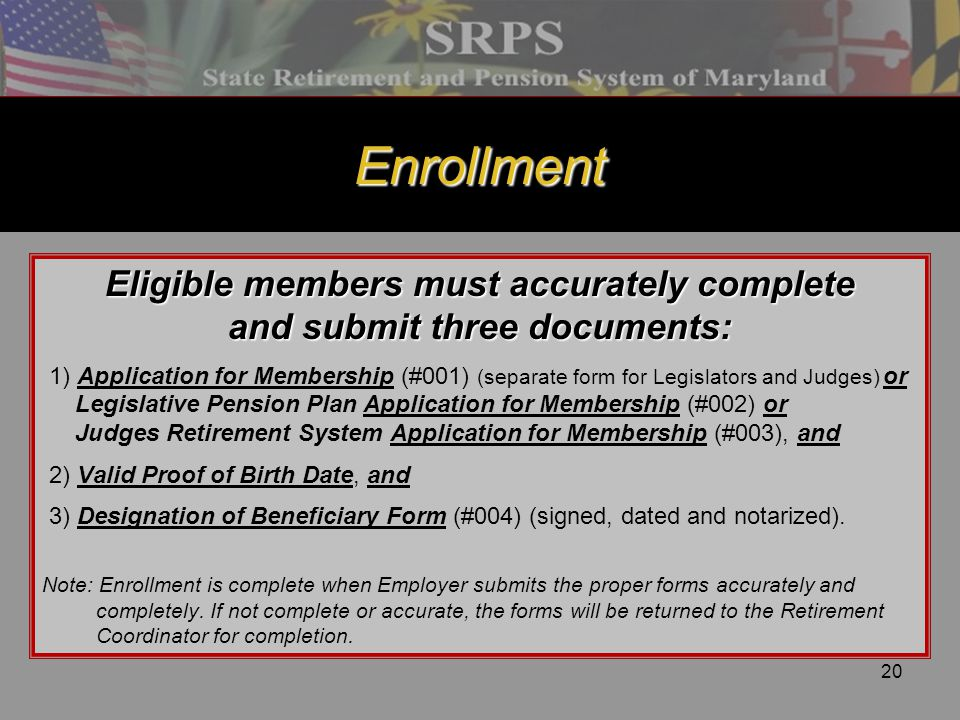 Eligible members must accurately complete and submit three documents: