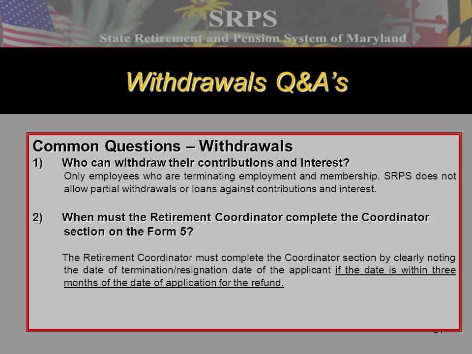 Withdrawals Q&A's Common Questions – Withdrawals