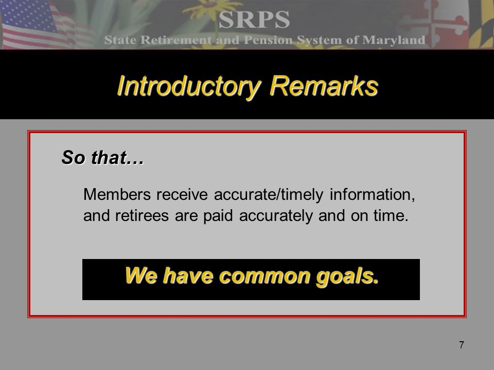 Introductory Remarks Members receive accurate/timely information,