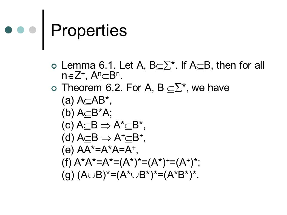 Properties Lemma 6.1. Let A, B*. If AB, then for all nZ+, AnBn.
