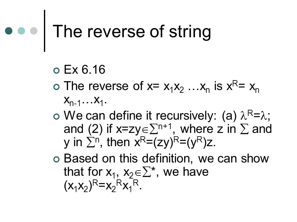 The reverse of string Ex 6.16