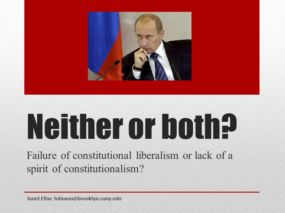 Neither or both. Failure of constitutional liberalism or lack of a spirit of constitutionalism.